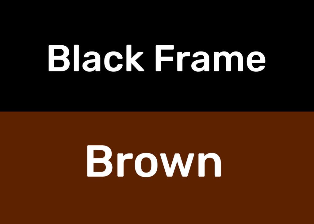 Black Frame/Brown